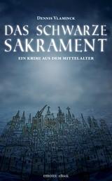 Das schwarze Sakrament - Ein Krimi aus dem Mittelalter