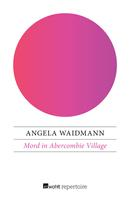 Angela Waidmann: Mord in Abercombie Village ★★★★