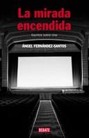 Ángel Fernández-Santos: La mirada encendida ★★★★
