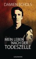 Damien Echols: Mein Leben nach der Todeszelle ★★★★
