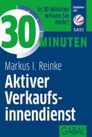 Markus I. Reinke: 30 Minuten Aktiver Verkaufsinnendienst