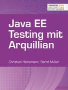 Christian Heinemann: Java EE Testing mit Arquillian