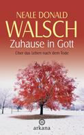 Neale Donald Walsch: Zuhause in Gott ★★★★