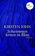 Kirsten John: Schwimmen lernen in Blau