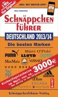Heinz Waldmüller: Schnäppchenführer Deutschland 2013/14 ★