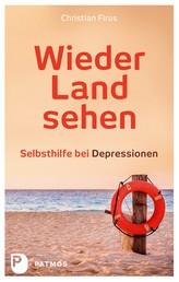 Wieder Land sehen - Selbsthilfe bei Depressionen