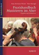 Theo Hartogh: Praxishandbuch Musizieren im Alter ★★★★