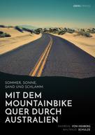 Andreas von Heßberg: Sommer, Sonne, Sand und Schlamm: Mit dem Mountainbike quer durch Australien ★★★★
