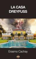 Erasmo Cachay: La Casa Dreyfuss
