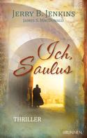 James S. MacDonald: Ich, Saulus