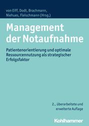 Management der Notaufnahme - Patientenorientierung und optimale Ressourcennutzung als strategischer Erfolgsfaktor