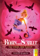 Stefan Karch: Robin und Scarlet - Die Vögel der Nacht ★★★★★