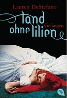Lauren DeStefano: Land ohne Lilien - Gefangen ★★★★