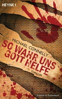 Michael Connelly: So wahr uns Gott helfe ★★★★★