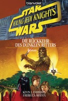 Kevin J. Anderson: Star Wars. Young Jedi Knights 5. Die Rückkehr des Dunklen Ritters ★★★★★