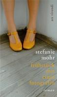 Stefanie Mohr: Frühstück mit einer Fotografin ★★★★
