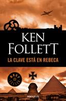 Ken Follett: La clave está en Rebeca