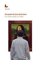 Fernando da Casa de Cantos: La Gioconda es falsa