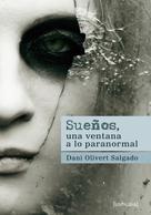 Dani Olivert Salgado: Sueños, una ventana a lo paranormal
