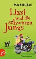Anja Marschall: Lizzi und die schweren Jungs ★★★★★