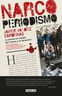 Javier Valdez Cárdenas: Narcoperiodismo