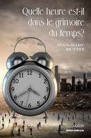 Jean-Marc Buttin: Quelle heure est-il dans le grimoire du temps?