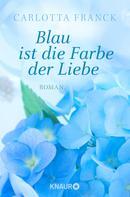 Carlotta Franck: Blau ist die Farbe der Liebe ★★★★