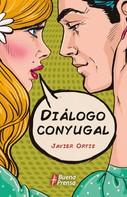 Javier Ortiz Monasterio: Diálogo Conyugal