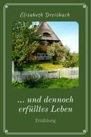 Elisabeth Dreisbach: ... und dennoch erfülltes Leben ★★★★★