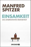 Manfred Spitzer: Einsamkeit - die unerkannte Krankheit ★★★★
