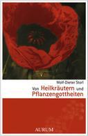 Wolf-Dieter Storl: Von Heilkräutern und Pflanzengottheiten ★★★★★