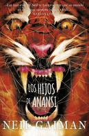 Neil Gaiman: Los hijos de Anansi
