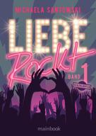 Michaela Santowski: Liebe rockt! Band 1: Herzklopfen ★★★★