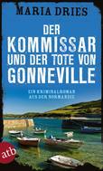 Maria Dries: Der Kommissar und der Tote von Gonneville ★★★★