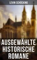 Levin Schücking: Ausgewählte historische Romane