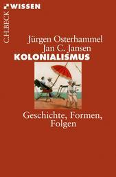 Kolonialismus - Geschichte, Formen, Folgen