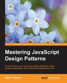 Simon Timms: Mastering JavaScript Design Patterns