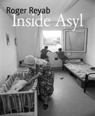 Roger Reyab: Inside Asyl ★★★★