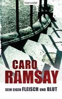 Caro Ramsay: Sein eigen Fleisch und Blut ★★★★