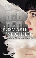 J. J. Preyer: Rosmarie Weichsler und die Christkindl-Morde ★★★