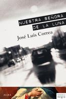 José Luis Correa: Nuestra Señora de la Luna