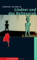 Jürgen Seibold: Lindner und das Keltengrab ★★★★★
