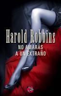 Harold Robbins: No amarás a un extraño