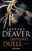 Jeffery Deaver: Lautloses Duell ★★★★