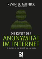 Kevin Mitnick: Die Kunst der Anonymität im Internet