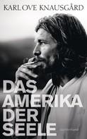 Karl Ove Knausgård: Das Amerika der Seele ★★★