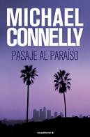 Michael Connelly: Pasaje al paraíso