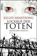 Kelley Armstrong: Lockruf der Toten ★★★★★