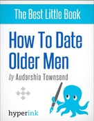 Audarshia Townsend: How To Date Older Men (The Younger Women's Guide)