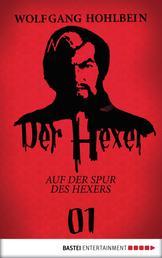 Der Hexer 01 - Auf der Spur des Hexers. Roman